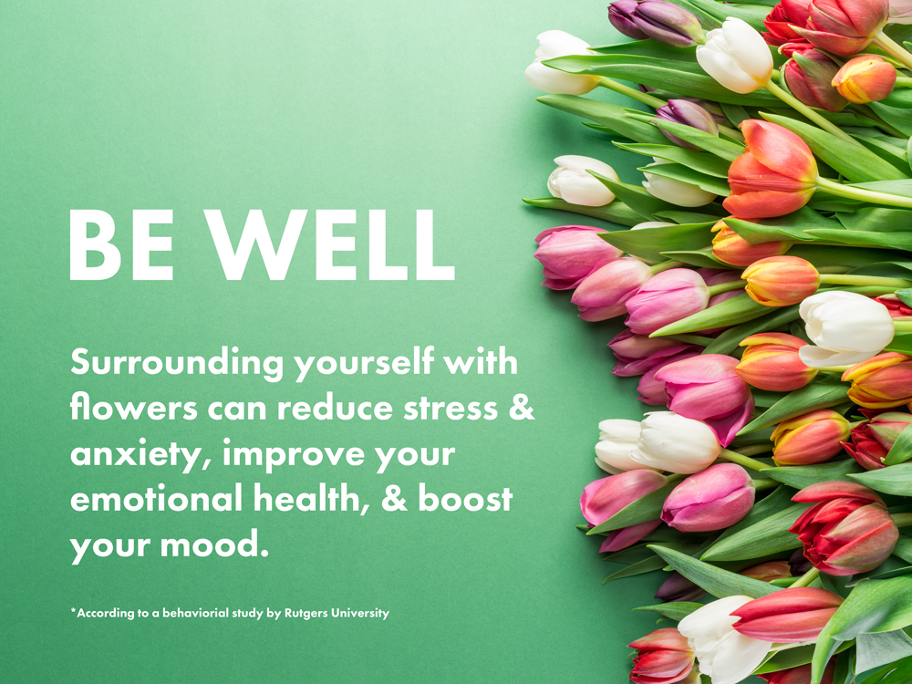 Be Well With Fresh Flowers
